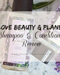 Love Beauty & Planet Smooth & Serene Shampoo and Conditioner Review