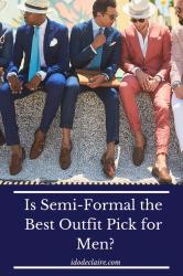 Menswear 101: Is Semi-Formal the Best Outfit Pick for Men?