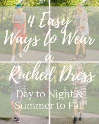 4 Ways to Wear a Ruched Dress