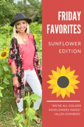 FRIDAY FAVORITES...SUNFLOWER EDITION